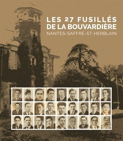 Les 27 fusillés de la Bouvardière